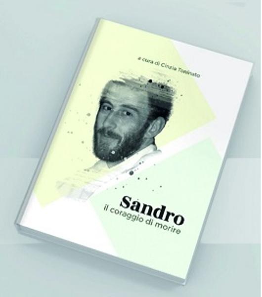 """Presentazione del libro: """"Sandro, il coraggio di morire"""""""